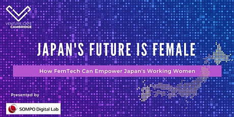 Japan's Future is Female: How FemTech Can Empower Japan's Working Women tickets