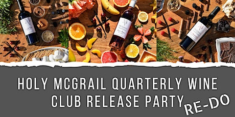 Holy McGrail Quarterly Wine Club Release Party RE-DO tickets