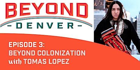 Beyond Denver #3: Colonization tickets