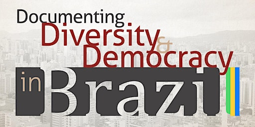 Documenting Democracy and Diversity in Brazil