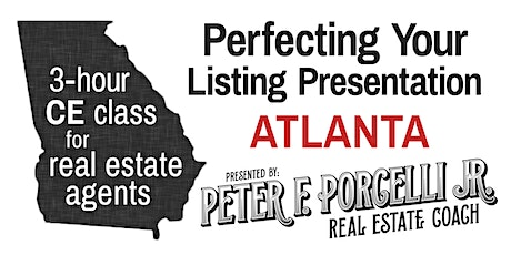 Perfecting Your Listing Presentation; 3 hrs. CE class for real estate agents ATLANTA tickets