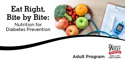 Eat Right, Bite by Bite: Nutrition for Diabetes Prevention
