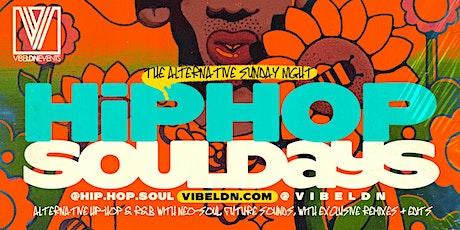 Hip Hop SOULDAYS | Alternative SUNDAYS! tickets