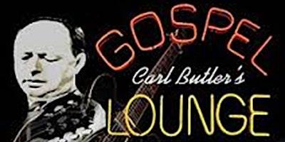 Carl Butler's Gospel Lounge with Kalo