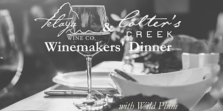 Telaya and Colter's Creek Winemakers' Dinner tickets