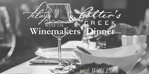 Telaya and Colter's Creek Winemakers' Dinner