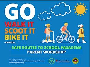 Safe Routes to School Pasadena Parent Workshop tickets