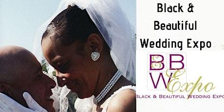 Black & Beautiful Wedding Expo--BRIDES & VENDORS WANTED!!! tickets