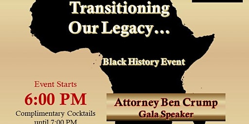 Transitioning our Legacy...Black History Event