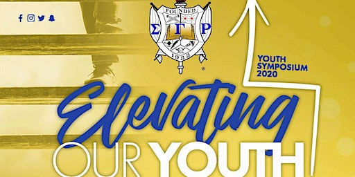 "Sigma Gamma Rho Presents:Youth Symposium 2020 "" Elevating Our Youth"""