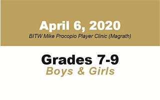 BITW Mike Procopio Player Clinic Grades 7-9 Girls and Boys - MAGRATH