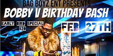Bag Boyz Ent Presents Bobby V's Birthday Bash 2/27/2020 @ 321 UPTOWN LOUNGE tickets
