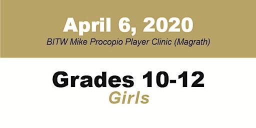 BITW Mike Procopio Player Clinic Grades 10-12 GIRLS - MAGRATH