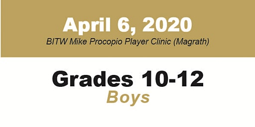 BITW Mike Procopio Player Clinic Grades 10-12 Boys - MAGRATH