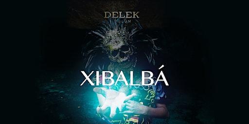 XIBALBA - Special Edition @ DELEK Tulum