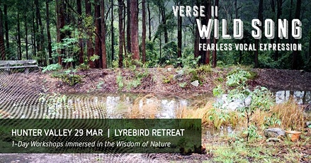 Wild Song Verse 2 – Fearless Vocal Expression | Hunter Valley 19 Apr tickets