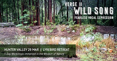 Wild Song Verse 2 – Fearless Vocal Expression | Hunter Valley 19 Apr