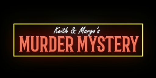 Keith & Margo's CSI Murder Mystery at Celebrations