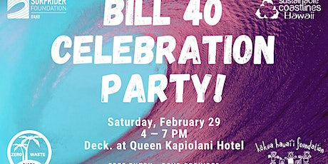 Bill 40 Celebration Party tickets