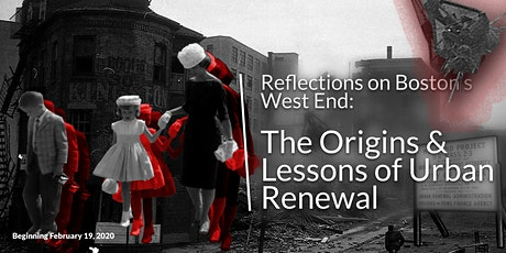 Reflections on Boston's West End: The Origins & Lessons of Urban Renewal – A Lecture Series tickets
