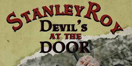 "Stanley Roy presents: ""Devil's at the Door!"" @ The North Door tickets"