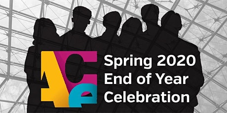 ACE Spring 2020 End of Year Celebration tickets