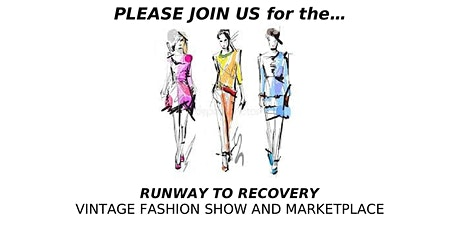 Runway to Recovery Vintage Fashion Show and Marketplace tickets