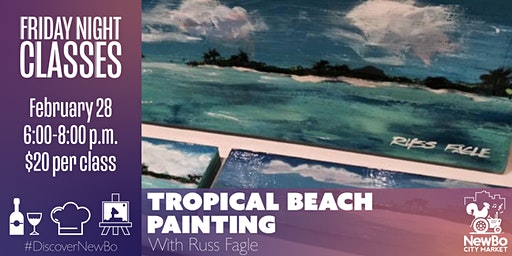 Friday Class: Tropical Beach Painting with Russ Fagle