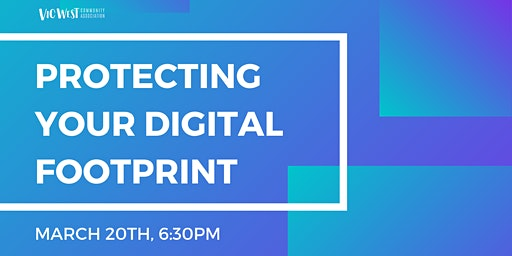 Protecting Your Digital Footprint - A Free Info Session