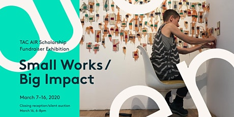 Small Works / Big Impact: TAC Artists in Residence Fundraiser Exhibition tickets