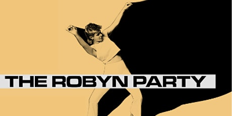 The Robyn Party (aka This Party is Killing You) tickets