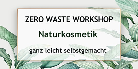 Zero Waste Workshop Hamburg - Naturkosmetik tickets