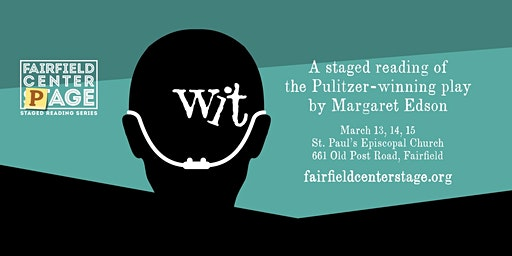 """Fairfield Center Stage presents """"Wit"""" -- Staged Reading"""