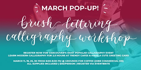 Vancouver *MARCH* Brush Lettering CALLIGRAPHY Art Workshops tickets