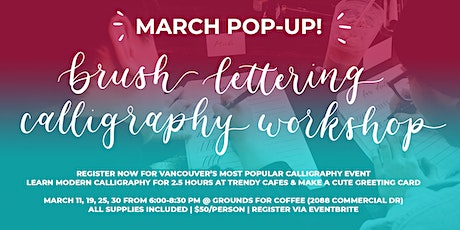 Brush Lettering CALLIGRAPHY Art Workshops VANCOUVER *MARCH*  tickets