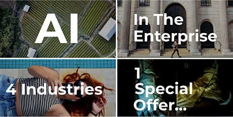 AI in the Enterprise: Case Studies from Four Industries tickets