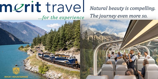 All aboard! Luxury Rail Travel Event from Merit Travel & Rocky Mountaineer