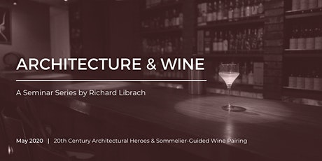 20th Century Architectural Heroes & Wine Pairing tickets