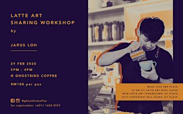 Latte Art Sharing Workshop by Jarus Loh tickets