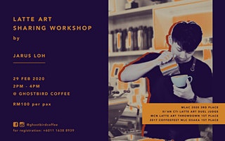 Latte Art Sharing Workshop by Jarus Loh