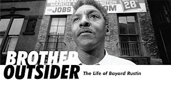 BROTHER OUTSIDER- THE LIFE OF BAYARD RUSTIN