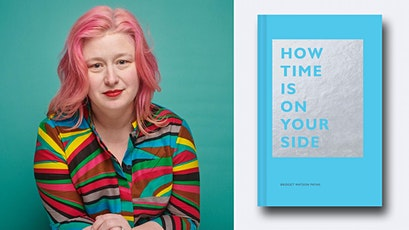 Bridget Watson Payne - How Time Is on Your Side tickets