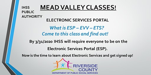 Mead Valley ! Register for the IHSS Electronic Services Portal Now!