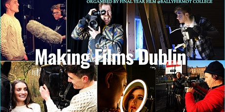 Making Films Dublin tickets
