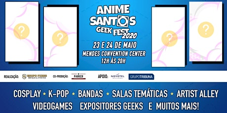 Anime Santos Geek Fest 2020 ingressos