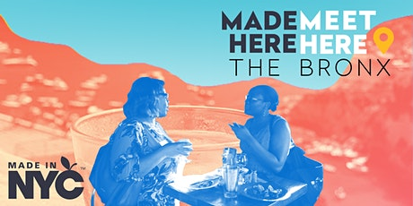 Made Here, Meet Here - The Bronx tickets