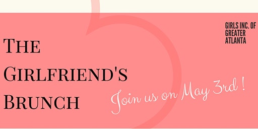 Girls Inc of Greater Atlanta presents, The Girlfriend's Brunch