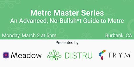 Metrc Master Series: An Advanced, No-Bullsh*t Guide to Metrc - Burbank tickets