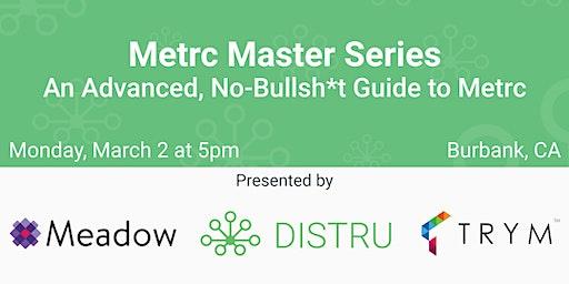 Metrc Master Series: An Advanced, No-Bullsh*t Guide to Metrc - Burbank