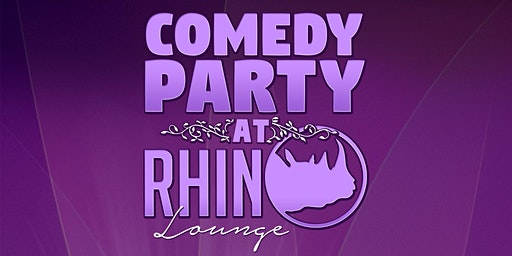 Comedy Party at Rhino Lounge